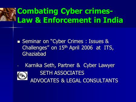 Combating Cyber crimes- Law & Enforcement in India