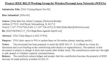Doc.: IEEE 802.15-00/349r0 Submission November 2000 John Barr, MotorolaSlide 1 Project: IEEE 802.15 Working Group for Wireless Personal Area Networks (WPANs)