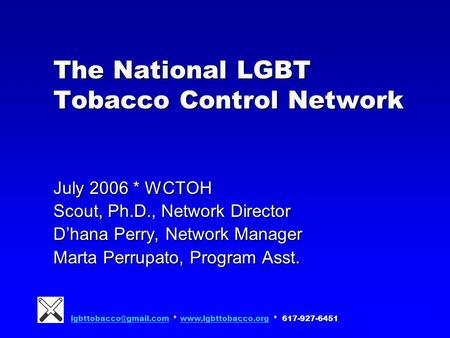 *  * The National LGBT Tobacco Control Network July 2006.