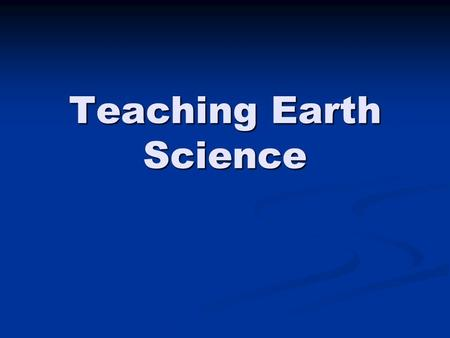Teaching Earth Science. Earth Science Resources FOSS Web FOSS Web FOSS Web FOSS Web FOSS Earth Materials FOSS Earth Materials FOSS Earth Materials FOSS.