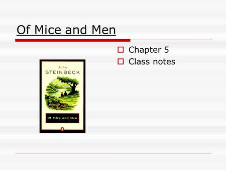 Of Mice and Men  Chapter 5  Class notes.  Setting.