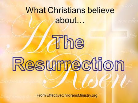 What Christians believe about… From EffectiveChildrensMinistry.org.