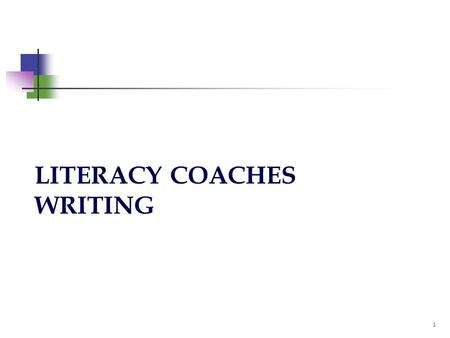 LITERACY COACHES WRITING 1. 2 OUTCOMES Literacy Coaches will:  become familiar with the CC Literacy Writing Standards 1,2, 10 (range of writing)  have.