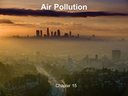 Chapter 15 <strong>Air</strong> <strong>Pollution</strong>. Layers of Atmosphere Review.