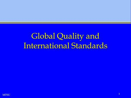 MTSU 1 Global Quality and International Standards.