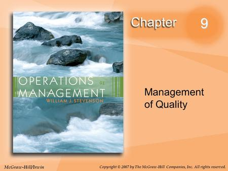McGraw-Hill/Irwin Copyright © 2007 by The McGraw-Hill Companies, Inc. All rights reserved. 9 Management of Quality.