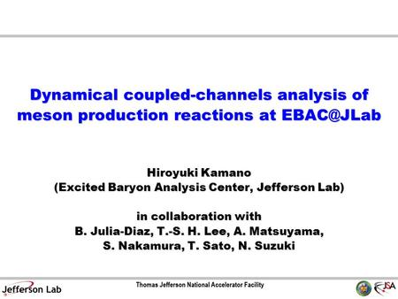 Dynamical coupled-channels analysis of meson production reactions at Hiroyuki Kamano (Excited Baryon Analysis Center, Jefferson Lab) in collaboration.