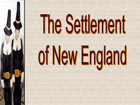 The Settlement of New England.