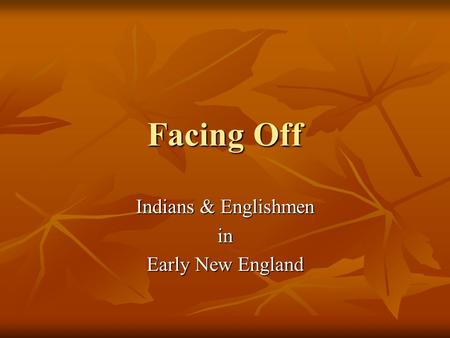 Facing Off Indians & Englishmen in Early New England.