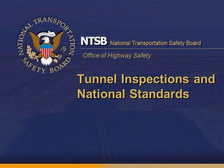 Office of Highway Safety Tunnel Inspections and National Standards.