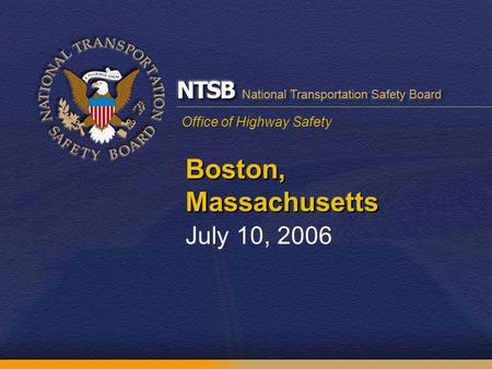 Office of Highway Safety Boston, Massachusetts July 10, 2006.