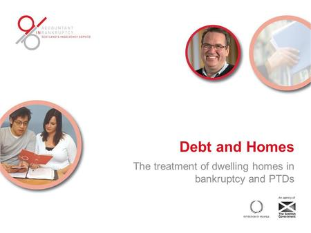 Debt and Homes The treatment of dwelling homes in bankruptcy and PTDs.