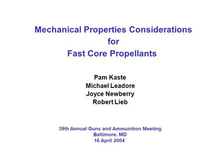 Mechanical Properties Considerations for Fast Core Propellants