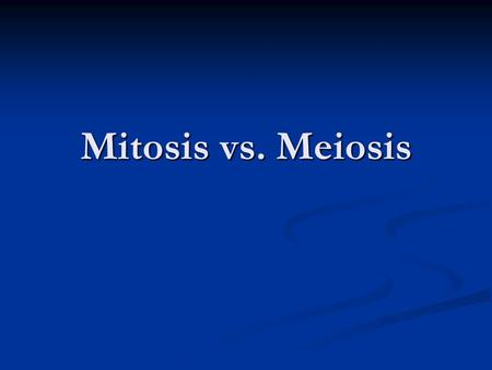 Mitosis vs. Meiosis. What is the difference Mitosis is asexual reproduction. Does not produce a new organism. Mitosis is asexual reproduction. Does not.