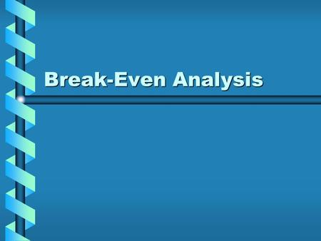Break-Even Analysis. Defined: Break-even analysis examines the cost tradeoffs associated with demand volume.