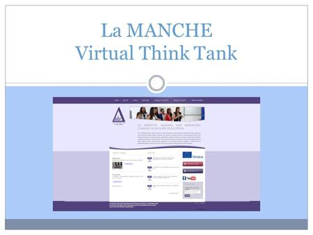 La MANCHE Virtual Think Tank. Virtual Think Tank: Mission represents an innovative internet based community which initiates and encourages sustainable.