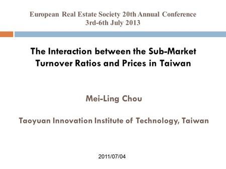 The Interaction between the Sub-Market Turnover Ratios and Prices in Taiwan Mei-Ling Chou Taoyuan Innovation Institute of Technology, Taiwan European Real.