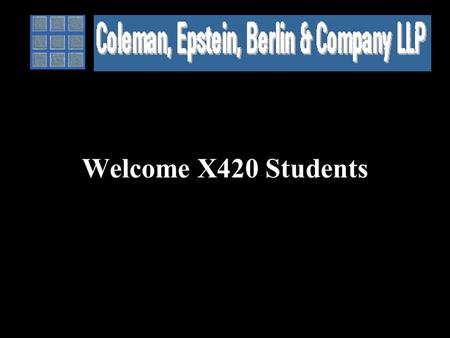 Welcome X420 Students. General Overview of the Firm.
