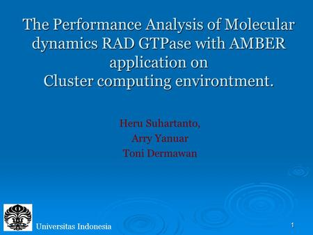 1 The Performance Analysis of Molecular dynamics RAD GTPase with AMBER application on Cluster computing environtment. The Performance Analysis of Molecular.