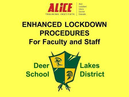 ENHANCED LOCKDOWN PROCEDURES For Faculty and Staff Deer School Lakes District.