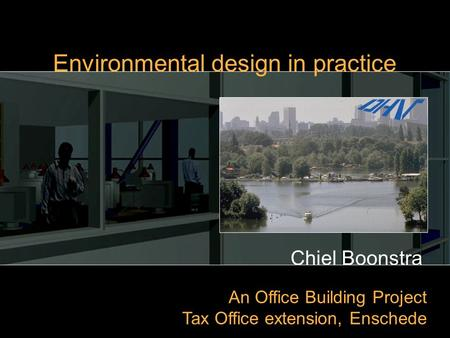 Chiel Boonstra An Office Building Project Tax Office extension, Enschede Environmental design in practice.
