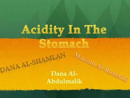 Acidity in the stomach is basically when there is too much acid in your stomach.