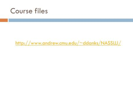 Course files