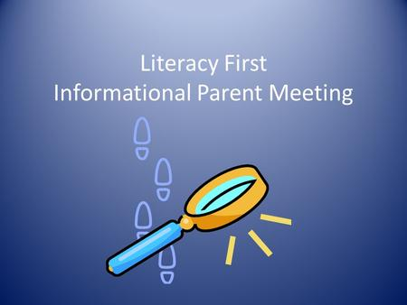 Literacy First Informational Parent Meeting. Assessments Phonological AwarenessPhonicsWord Study Comprehension Fluency.