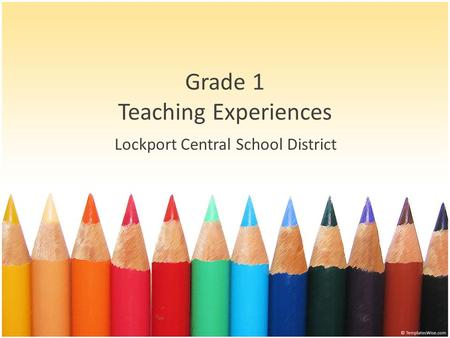 Grade 1 Teaching Experiences Lockport Central School District.