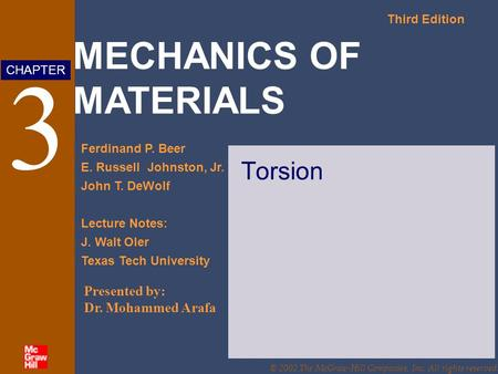 MECHANICS OF MATERIALS Third Edition Ferdinand P. Beer E. Russell Johnston, Jr. John T. DeWolf Lecture Notes: J. Walt Oler Texas Tech University CHAPTER.