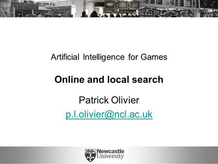 Artificial Intelligence for Games Online and local search