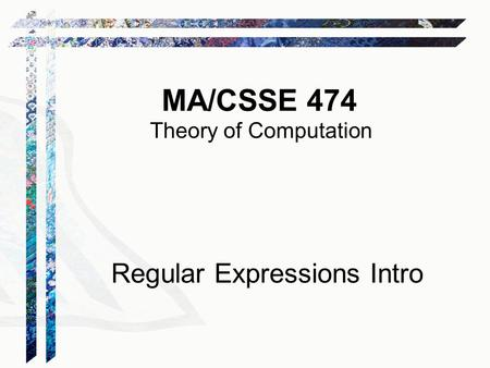 MA/CSSE 474 Theory of Computation Regular Expressions Intro.