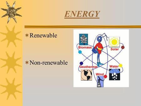 ENERGY  Renewable  Non-renewable. Fuel Consumption.