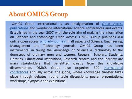 © 2014 SRI International About OMICS Group OMICS Group International is an amalgamation of Open Access publications and worldwide international science.