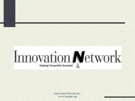 Innovation Network, Inc. www.innonet.org. Program Logic Model Program Planning Communication Evaluation.