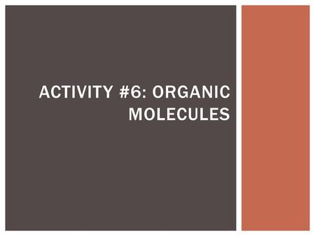 organic molecules in living organisms Biomolecules in living organisms  biomolecules are defined as any organic molecule present in a living cell  (sugar molecules) majority of living cells are.