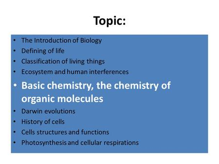 basic chemistry for investigating living things This course provides the necessary background in organic chemistry for students who are planning advanced study or a career in chemistry, the biological the origins of organic chemistry are to be found in the chemistry of living things and the emphasis of this course is on the chemistry of naturally-occurring compounds.