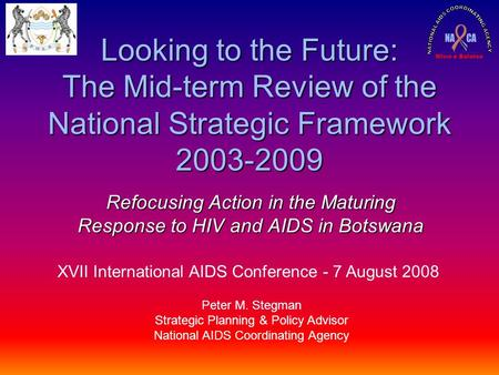 Ntwa e Bolotse Looking to the Future: The Mid-term Review of the National Strategic Framework 2003-2009 Refocusing Action in the Maturing Response to HIV.