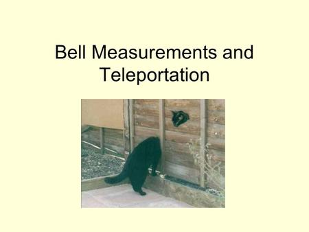 Bell Measurements and Teleportation. Overview Entanglement Bell states and Bell measurements Limitations on Bell measurements using linear devices Teleportation.