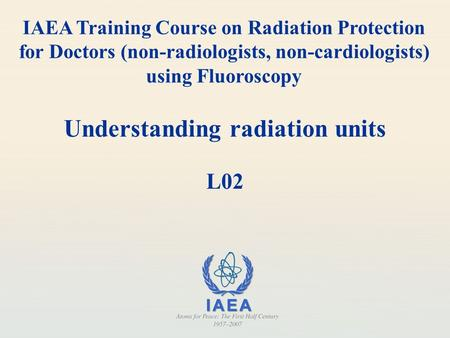 Understanding radiation units L02