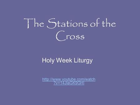 The Stations of the Cross Holy Week Liturgy  ?v=14JlaGK9GHI.