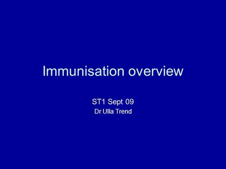 Immunisation overview ST1 Sept 09 Dr Ulla Trend. The two public health interventions with the greatest impact are clean water and immunisation (World.