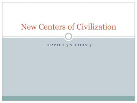 New Centers of Civilization
