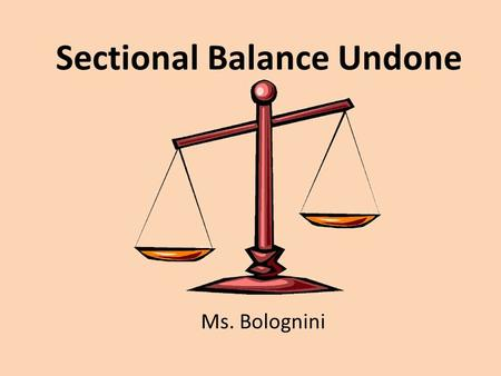 Sectional Balance Undone Ms. Bolognini. Kansas-Nebraska Act.