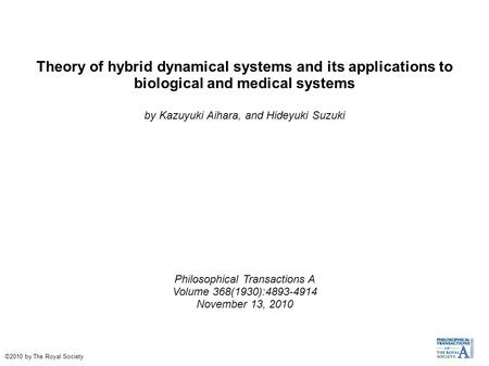Theory of hybrid dynamical systems and its applications to biological and medical systems by Kazuyuki Aihara, and Hideyuki Suzuki Philosophical Transactions.