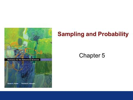 Sampling and Probability Chapter 5. Sampling & Elections >Problems with predicting elections: Sample sizes are too small Samples are biased (also tied.