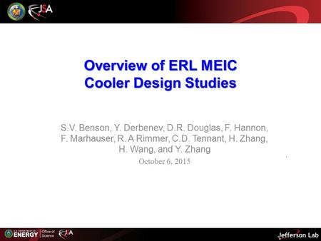 Overview of ERL MEIC Cooler Design Studies S.V. Benson, Y. Derbenev, D.R. Douglas, F. Hannon, F. Marhauser, R. A Rimmer, C.D. Tennant, H. Zhang, H. Wang,