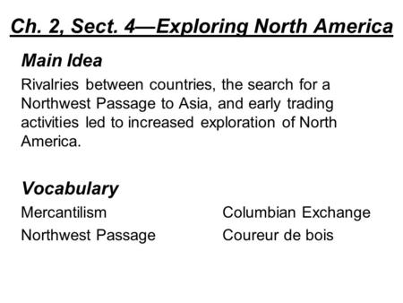Ch. 2, Sect. 4—Exploring North America