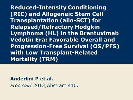 Reduced-Intensity Conditioning (RIC) and Allogeneic Stem Cell Transplantation (allo-SCT) for Relapsed/Refractory Hodgkin Lymphoma (HL) in the Brentuximab.
