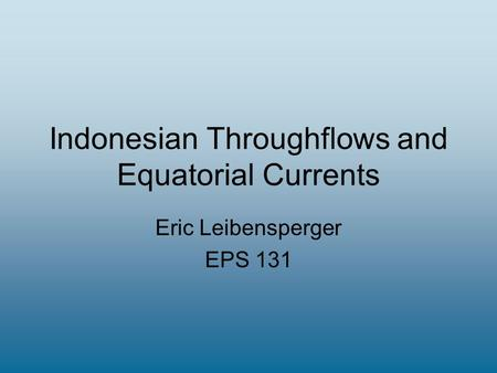 Indonesian Throughflows and Equatorial Currents